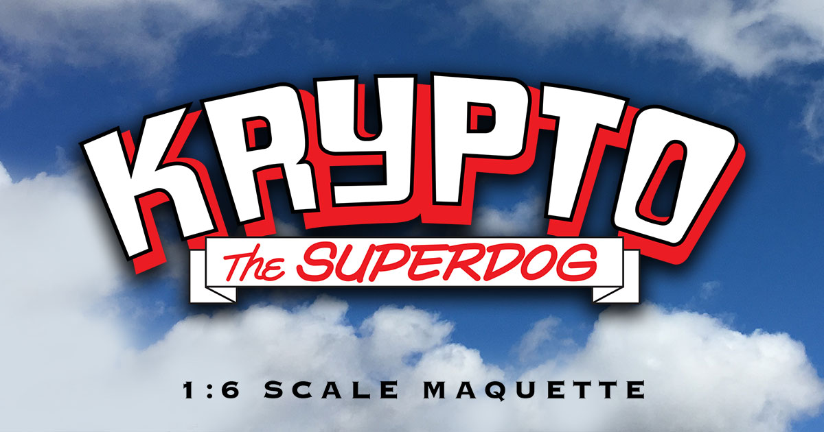 Krypto the Superdog 1:6 maquette RSVP